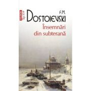 Insemnari din subterana - Fiodor M. Dostoievski