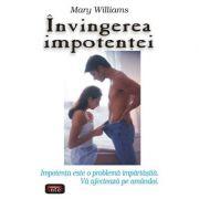 Invingerea impotentei - Mary Williams