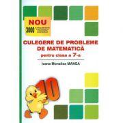 Culegere de probleme de matematica - clasa a VII-a (Puiul) - Ioana M. Manea