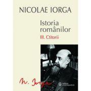 Istoria romanilor. Vol. III - Ctitorii (Nicolae Iorga)