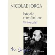 Istoria romanilor Vol. VI - Monarhii (Nicolae Iorga)