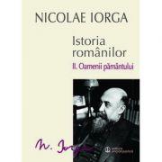 Istoria romanilor. Vol. II - Oamenii pamantului (Nicolae Iorga)