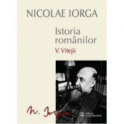 Istoria romanilor Vol. V - Vitejii (Nicolae Iorga)