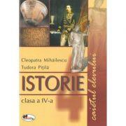 Istorie clasa a IV-a. Caietul elevului (Cleopatra Mihailescu)