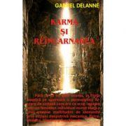 Karma si reincarnarea - Gabriel Delanne