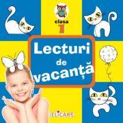 Lecturi de vacanta clasa I Povesti inedite si atractive. Poezii. Exercitii. Curiozitati
