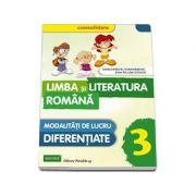 Limba si literatura romana, clasa a III-a - CONSOLIDARE. Modalitati de lucru diferentiate (Daniela Berechet )