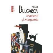 Maestrul si Margareta - Mihail Bulgakov (Colectia Top 10)