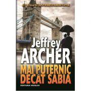 Mai puternic decat sabia. (Al V-lea volum din istoria Cronicile Familiei Clifton) - Jeffrey Archer