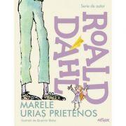 Marele Urias Prietenos- Roald Dahl (Editie hardcover)