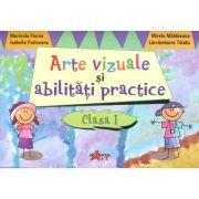 Arte vizuale si abilitati practice pentru clasa I (Florea Marinela)