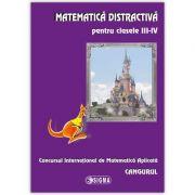 Matematica distractiva pentru clasele III-IV. Concursul International de Matematica Aplicata Cangurul