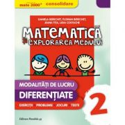 Matematica si explorarea mediului, clasa a II-a. MATE 2000 - CONSOLIDARE. (Modalitati de lucru diferentiate)