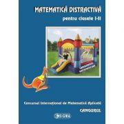 Matematica distractiva pentru clasele I-II. Concursul International de Matematica Aplicata Cangurul