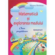 Matematica si explorarea mediului pentru clasa pregatitoare semestrul I - Mariana Morarasu