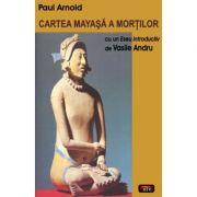Cartea mayasa a mortilor - Paul Arnold