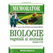Memorator de biologie - Animala si Vegetala pentru clasele IX-X