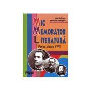 Mic memorator de literatura. Clasele V-VIII - Veronica Gheorghe, Lavinia Toma