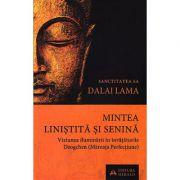 Mintea linistita si senina (Viziunea iluminarii in invataturile Dzogchen) - Dalai Lama