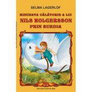 Minunata calatorie a lui Nils Holgersson prin Suedia ( Selma Lagerlof )