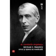 Nicolae C. Paulescu, omul si opera sa medicala - Constantin Angelescu