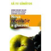 Noua revolutie a glucozei - Jennie Brand Miller