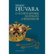 O scurta istorie ilustrata a romanilor - Djuvara Neagu
