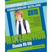 Matematica - clasele VII-VIII 2014-2015. Olimpiade si concursuri scolare (Gheorghe Cainiceanu)