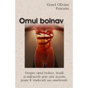 Omul bolnav - Viorel Olivian Pascanu