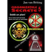 Organizatiile secrete 5. Razboiul francmasonilor - Jan van Helsing