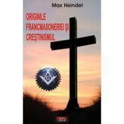 Originile francmasoneriei si crestinismul - Max Heindel