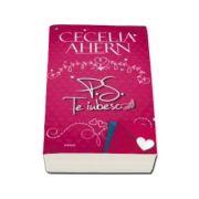 P. S. Te iubesc - Cecelia Ahern (Editia 2015)