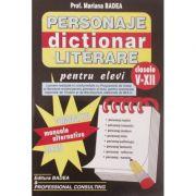 Dictionar de personaje literare, clasele V-XII (Mariana Badea)