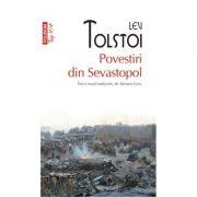Povestiri din Sevastopol - Lev Tolstoi