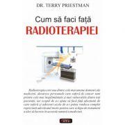 Cum sa faci fata radioterapiei - Terry Priestman