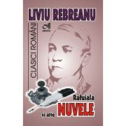 Rafuiala si alte NUVELE (Liviu Rebreanu)