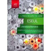 ESEUL. Literatura Romana - Pregatire individuala pentru proba scrisa a examenului de Bacalaureat 2015 (Liliana Paicu) - Ed. Art