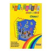 Matematica distractiva pentru Clasa I. - Florica Ancuta