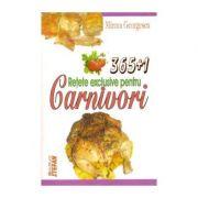 365+1 Retete exclusive pentru Carnivori - Mircea Georgescu