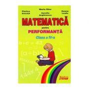 Matematica pentru performanta. Clasa a IV-a (Maria Dinu)
