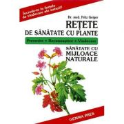 Retete De Sanatate Cu Plante (Fritz Geiger)