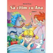 Sa citim cu Ana - Clasa I (Marcela Penes)