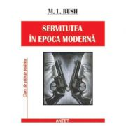 Servitutea in epoca moderna - M. L. Bush