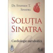 Solutia Sinatra. Cardiologie metabolica - Stephen T. Sinatra