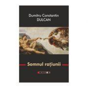 Somnul ratiunii - Editia a III-a, revizuita ( Dumitru Constantin Dulcan )