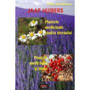 Plantele medicinale contra stresului. Plantele medicinale si inima - Jaap Huibers