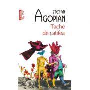 Tache de catifea - Stefan Agopian ( Colectia Top 10 )