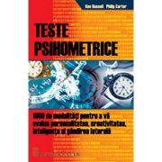 Teste psihometrice (1000 de modalitati pentru a va evolua personalitatea, creativitatea) - Ken Russell
