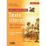 Texte literare din manualele alternative clasa a VII-a. Limba si literatura romana (Stefana Neagu)