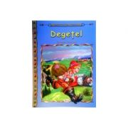 Degetel, carte ilustrata pentru copii - Colectia Comorile Lumii. Charles Perault
